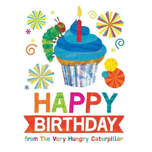 Happy Birthday from the Very Hungry Caterpillar -  by Eric Carle (Hardcover) - image 1 of 1
