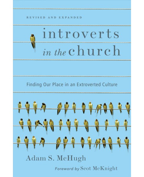 Introverts in the Church : Finding Our Place in an Extroverted Culture - Expanded by Adam S. Mchugh - image 1 of 1