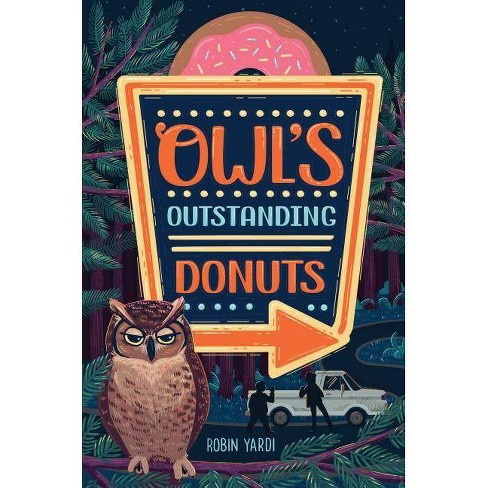 Owl's Outstanding Donuts - by  Robin Yardi (Hardcover) - image 1 of 1