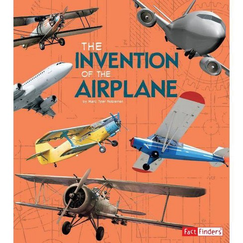 The Invention of the Airplane - (World-Changing Inventions) by  Lucy Beevor & Julie L Sinclair - image 1 of 1