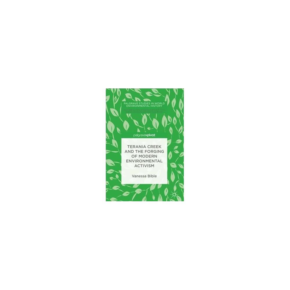 Terania Creek and the Forging of Modern Environmental Activism (Hardcover) (Vanessa Bible).