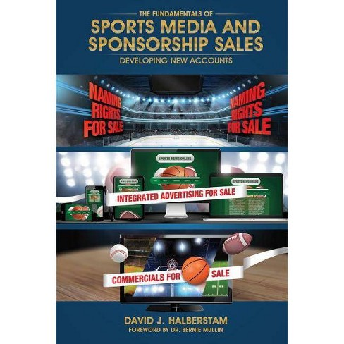The Fundamentals of Sports Media and Sponsorship Sales - by  David J Halberstam (Hardcover) - image 1 of 1