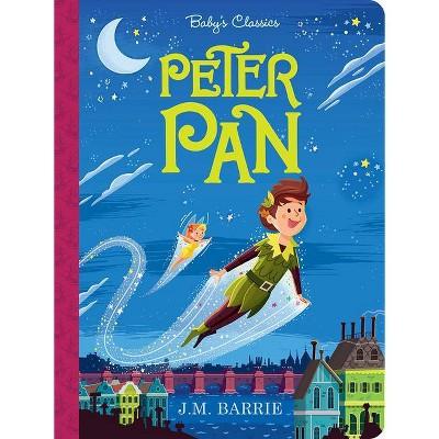 Peter Pan - (Baby's Classics) (Board Book)