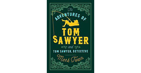 Adventures of Tom Sawyer and Tom Sawyer, Detective (Paperback) (Mark Twain) - image 1 of 1