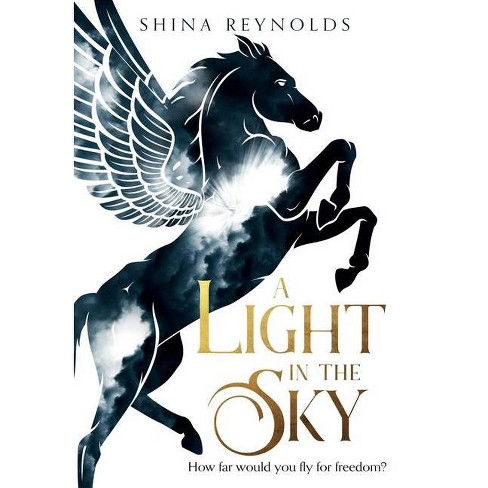 A Light in the Sky - (Clashing Skies) by Shina Reynolds - image 1 of 1
