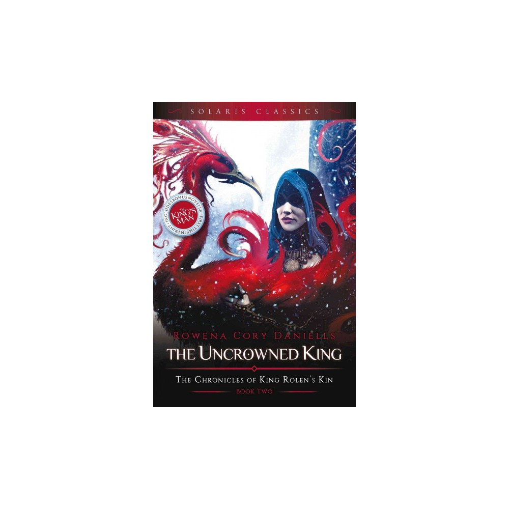 Uncrowned King (Reissue) (Paperback) (Rowena Cory Daniells)