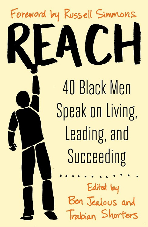 Reach : 40 Black Men Speak on Living, Leading, and Succeeding (Paperback) - image 1 of 1
