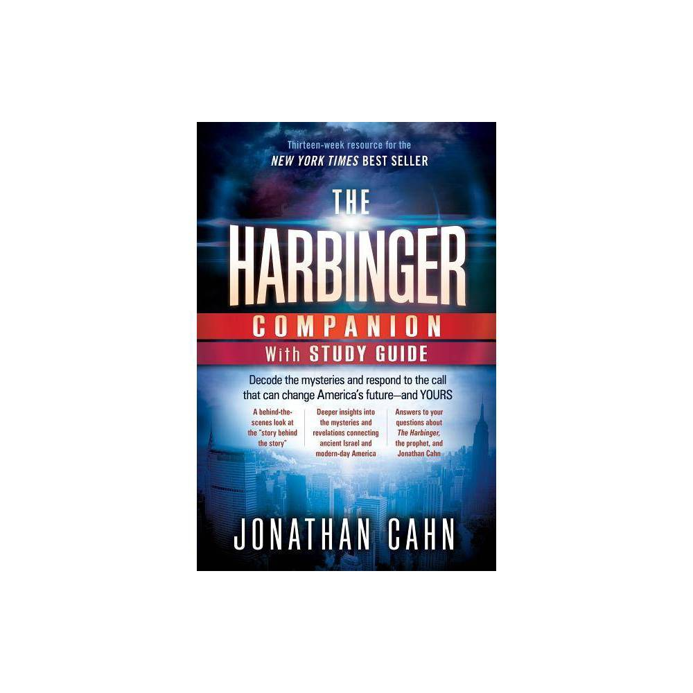 The Harbinger Companion with Study Guide - by Jonathan Cahn (Paperback) Now You Can Go Deeper Into the Ancient Mystery That Holds the Secret of America's Future and Yours The New York Times best seller The Harbinger now has an indispensable companion that will enable you to go deeper into the prophetic revelations and decode the mysteries that have caused a stir throughout the nation. The Harbinger Companion With Study Guide includes a full study guide, special bonus features, articles, maps, illustrations, photographs of the actual harbingers, and more! The Harbinger Companion With Study Guide includes such special features as: Teachings, insights, and revelations into each of mysteries in The Harbinger Photographs of each of the Nine Harbingers and illustrations of each mystery The supernatural story behind The Harbinger (and the mysterious man in the airport) A thirteen-week study guide for group, class, church, or individual study with: Detailed teaching - with the biblical and historical context and background Exploration - in-depth study questions for individuals, groups, or churches Application - that can change your life and your worldThe mystery of the seals (and the actual real  Seal Behind the Seals ) A guided walking tour of the actual harbingers (with maps and locations) The most often asked questions surrounding The Harbinger, including: Who is the prophet? (the identity of the book's most mysterious figure) Who is Nouriel? Who is Jonathan Cahn? Where is America in end-time prophecy? What does the future hold?In The Harbinger Jonathan Cahn sounded the alarm with a prophetic wake-up call for America, the world, and the future. With this powerful companion guide you won't miss any of the mysteries it reveals! Age Group: adult.