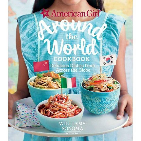 American Girl: Around the World Cookbook - by  American Girl & Williams Sonoma (Hardcover) - image 1 of 1