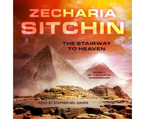 Stairway to Heaven -  Unabridged (Earth Chronicles) by Zecharia Sitchin (CD/Spoken Word) - image 1 of 1