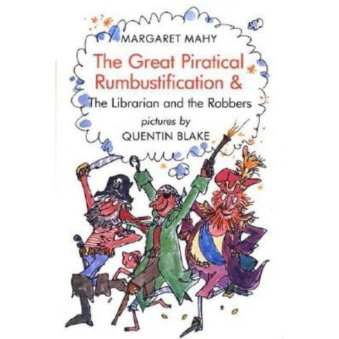 Great Piratical Rumbustification & the Librarian and the Robbers - by  Margaret Mahy (Paperback) - image 1 of 1
