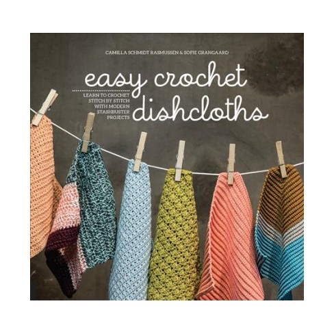 Easy Crochet Dishcloths Learn To Crochet Stitch By Stitch With