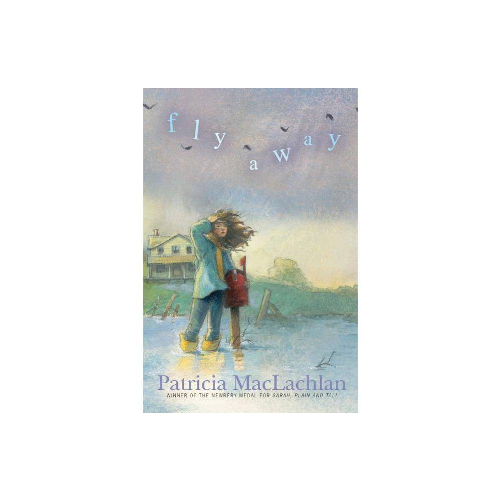 Fly Away - by Patricia MacLachlan (Paperback) Buy