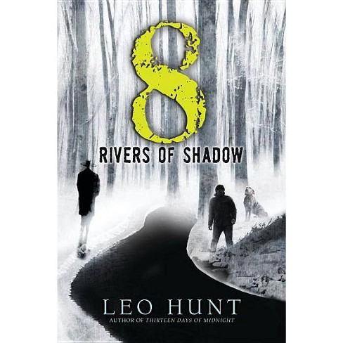 Eight Rivers of Shadow - by  Leo Hunt (Paperback) - image 1 of 1