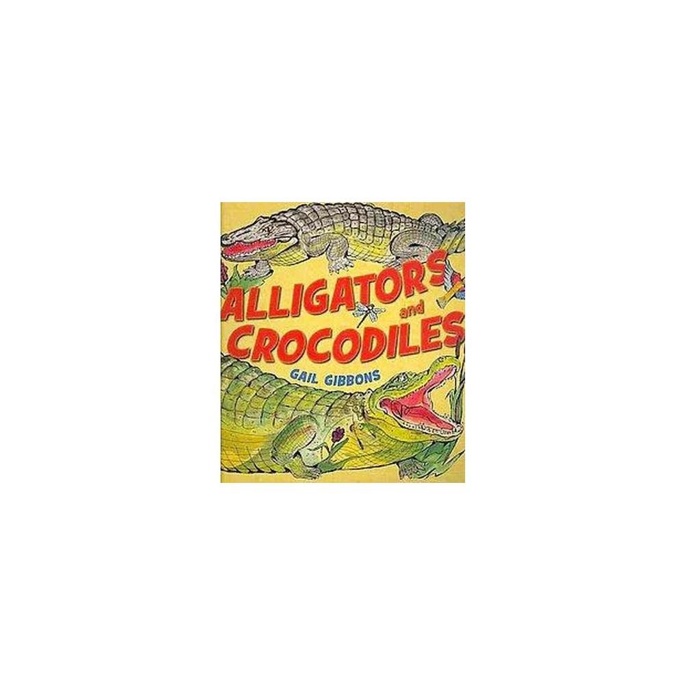 Alligators and Crocodiles (Paperback) (Gail Gibbons)