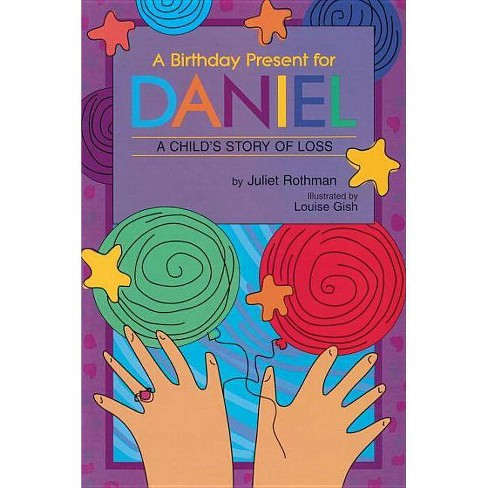 A Birthday Present for Daniel - (Young Readers) by  Juliet Cassuto Rothman (Paperback) - image 1 of 1