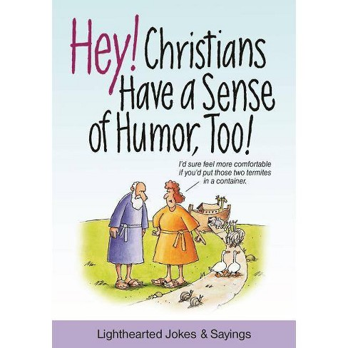 Hey! Christians Have a Sense of Humor, Too! - by  Patricia Mitchell (Paperback) - image 1 of 1