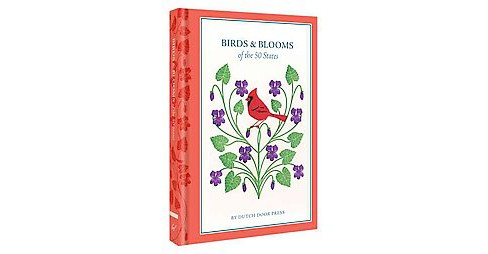 Birds & Blooms of the 50 States (Hardcover) (Anna Branning & Mara Murphy) - image 1 of 1