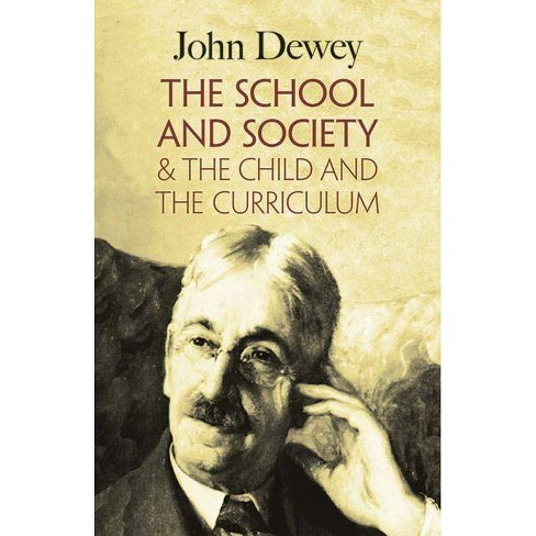 The School and Society & the Child and the Curriculum - by  John Dewey (Paperback) - image 1 of 1