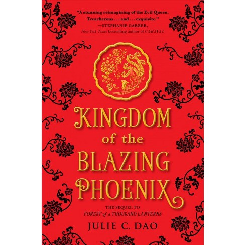 Kingdom Of The Blazing Phoenix Rise Of The Empress By Julie C