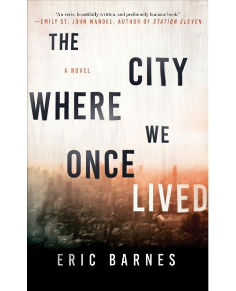 City Where We Once Lived (Unabridged) (CD/Spoken Word) (Eric Barnes) - image 1 of 1