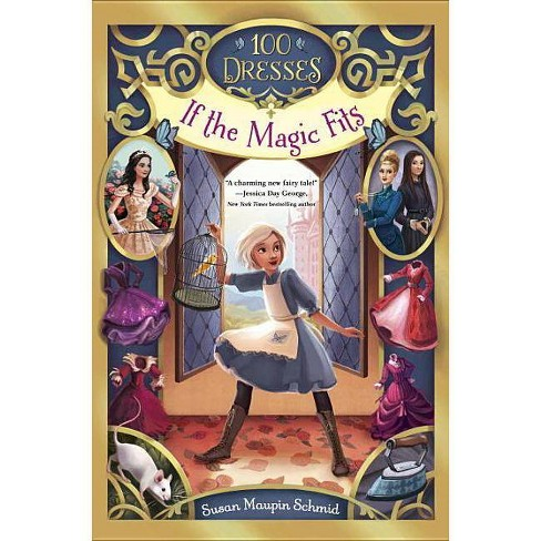 If the Magic Fits - (100 Dresses) by  Susan Maupin Schmid (Hardcover) - image 1 of 1