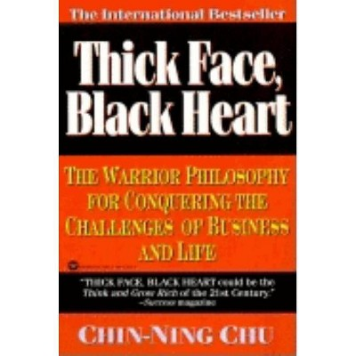 Thick Face, Black Heart - by  Chin-Ning Chu (Paperback)