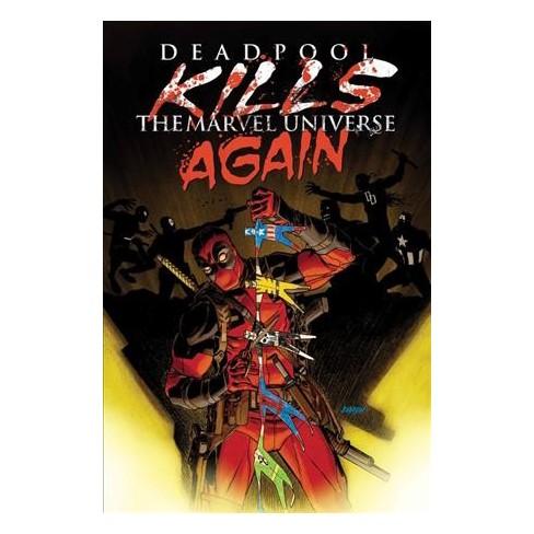 Deadpool Kills The Marvel Universe Again Paperback Cullen Bunn