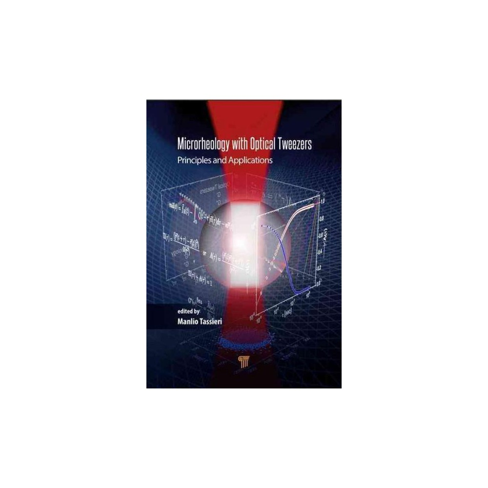 Microrheology With Optical Tweezers : Principles and Applications (Hardcover)