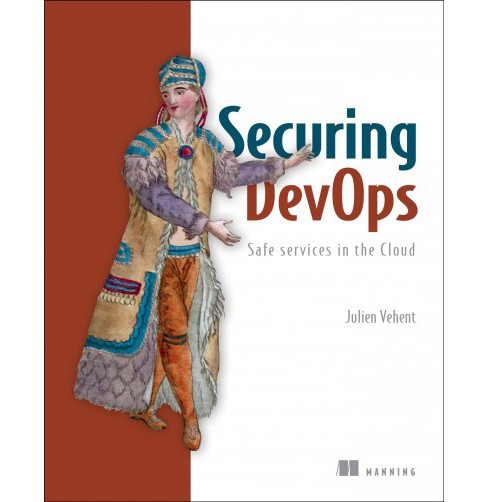Securing Devops : Security in the Cloud -  by Julien Vehent (Paperback) - image 1 of 1