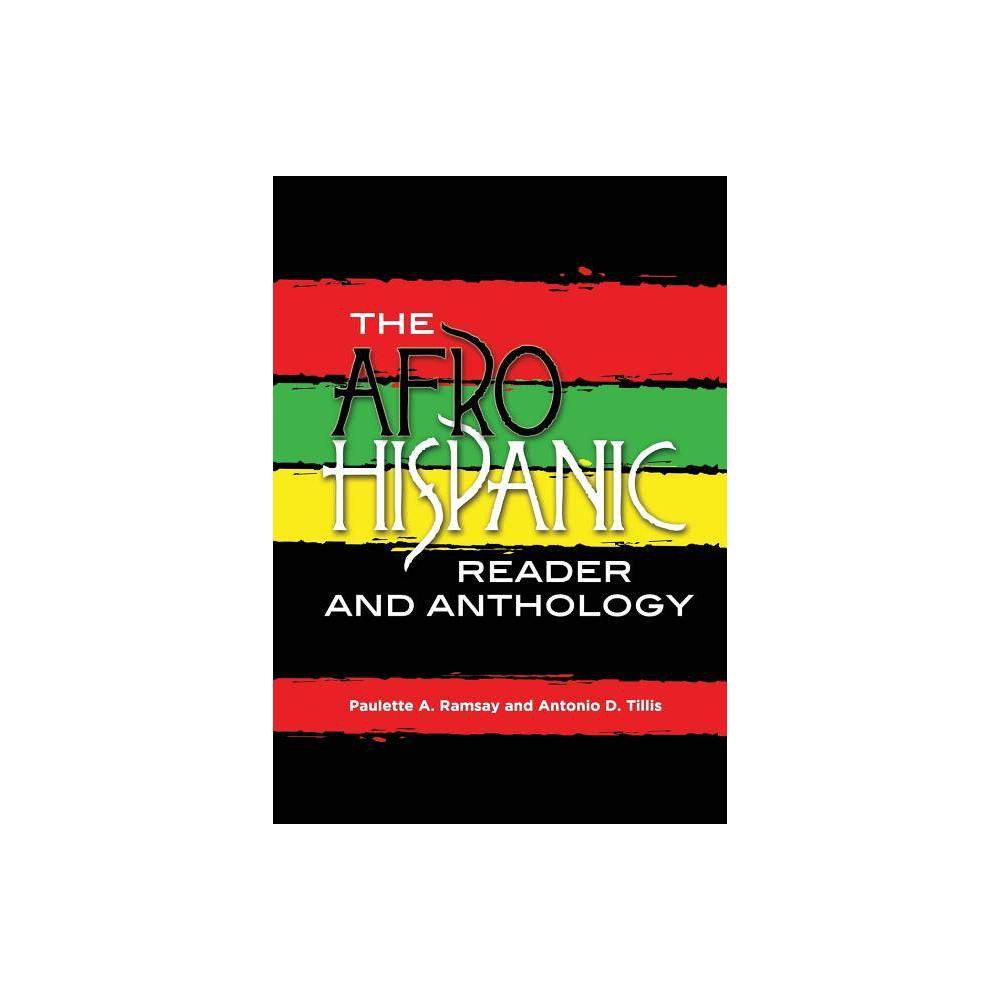 The Afro Hispanic Reader And Anthology By Paulette A Ramsay Antonio D Tillis Paperback