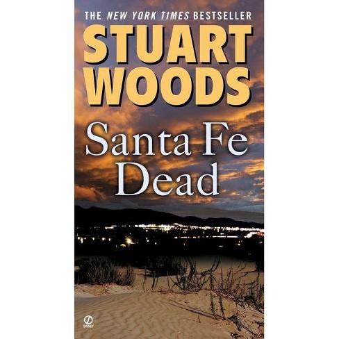 Santa Fe Dead - (Ed Eagle Novel) by  Stuart Woods (Paperback) - image 1 of 1