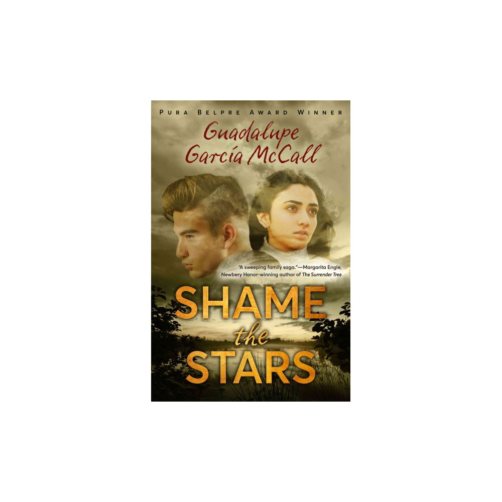 Shame the Stars (School And Library) (Guadalupe Garcia Mccall)
