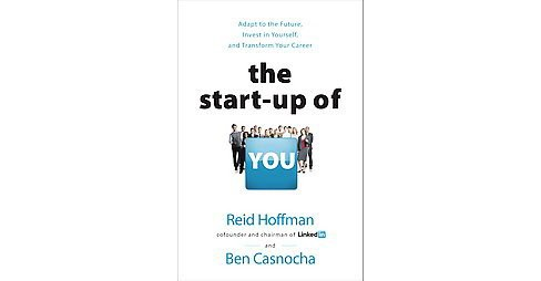 Start-Up of You : Adapt to the Future, Invest in Yourself, and Transform Your Career (Hardcover) (Reid - image 1 of 1