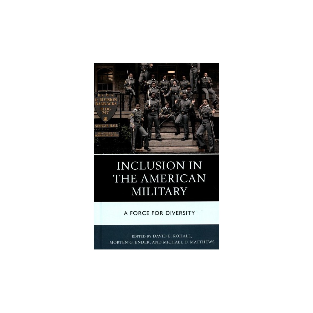 Inclusion in the American Military : A Force for Diversity - (Hardcover)