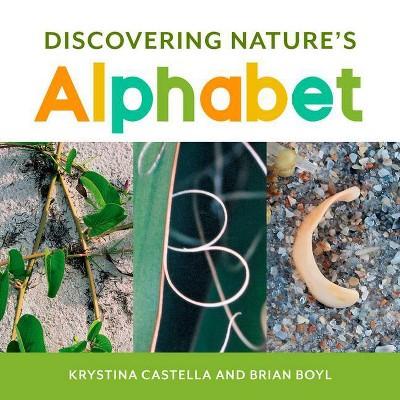 Discovering Nature's Alphabet - by Krystina Castella & Brian Boyl (Board Book)