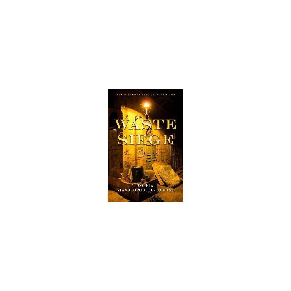 Waste Siege - by Sophia Stamatopoulou-robbins (Paperback)