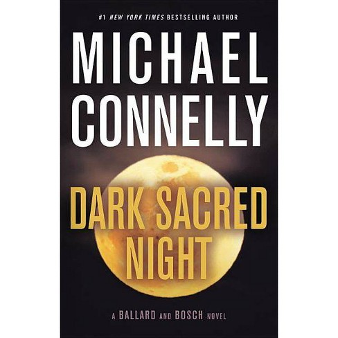 Dark Sacred Night -  (Bosch and Ballard) by Michael Connelly (Hardcover) - image 1 of 1