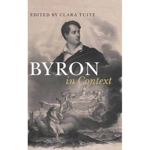 Byron in Context - (Literature in Context) (Hardcover) - image 1 of 1