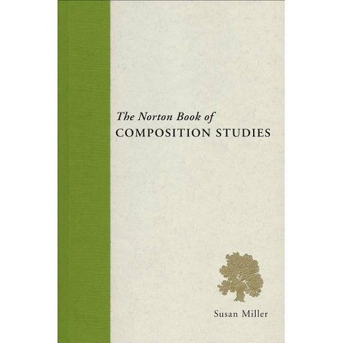 The Norton Book of Composition Studies - (Norton Book Of...) (Paperback) - image 1 of 1