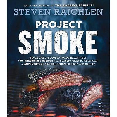 Project Smoke - (Steven Raichlen Barbecue Bible Cookbooks)by Steven Raichlen (Hardcover)
