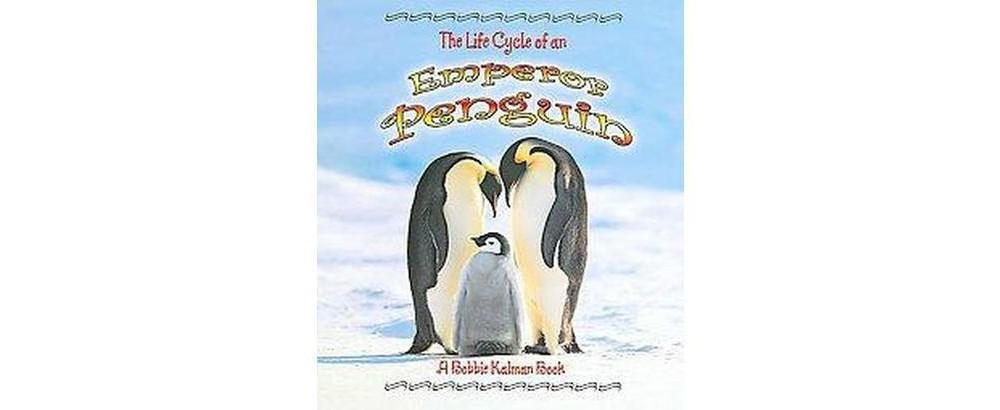Earth Life Cycle of an Emperor Penguin (Paperback) (Bobbi...