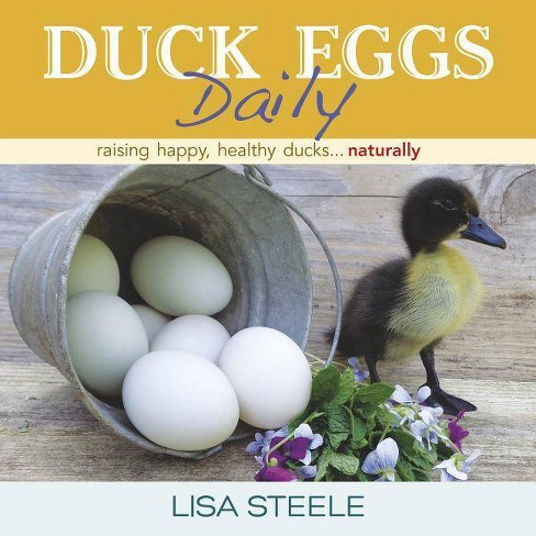 Duck Eggs Daily - by  Lisa Steele (Hardcover) - image 1 of 1