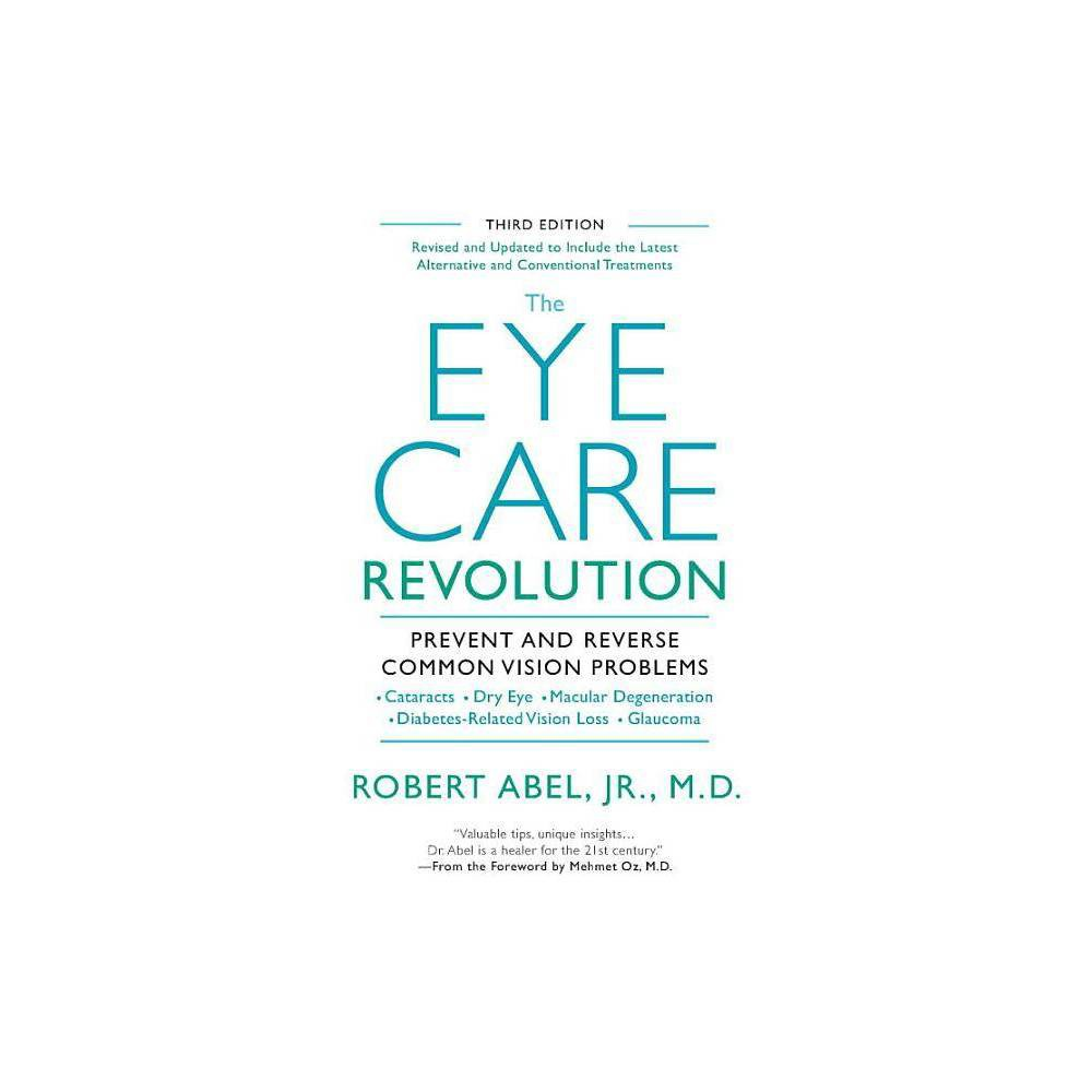 The Eye Care Revolution 3rd Edition By Robert Abel Paperback