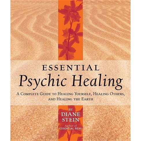 Essential Psychic Healing - by  Diane Stein (Paperback) - image 1 of 1