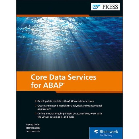 Core Data Services for ABAP - by  Renzo Colle & Ralf Dentzer & Jan Hrastnik (Hardcover) - image 1 of 1
