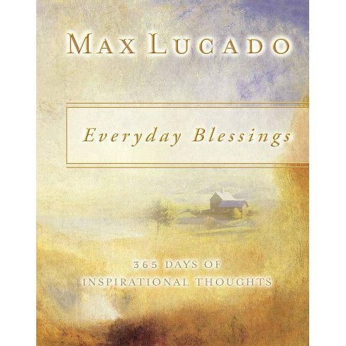 Everyday Blessings - by  Max Lucado (Paperback) - image 1 of 1