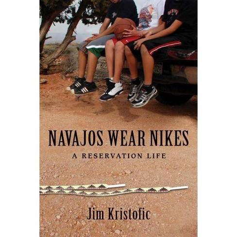 Navajos Wear Nikes - by  Jim Kristofic (Paperback) - image 1 of 1