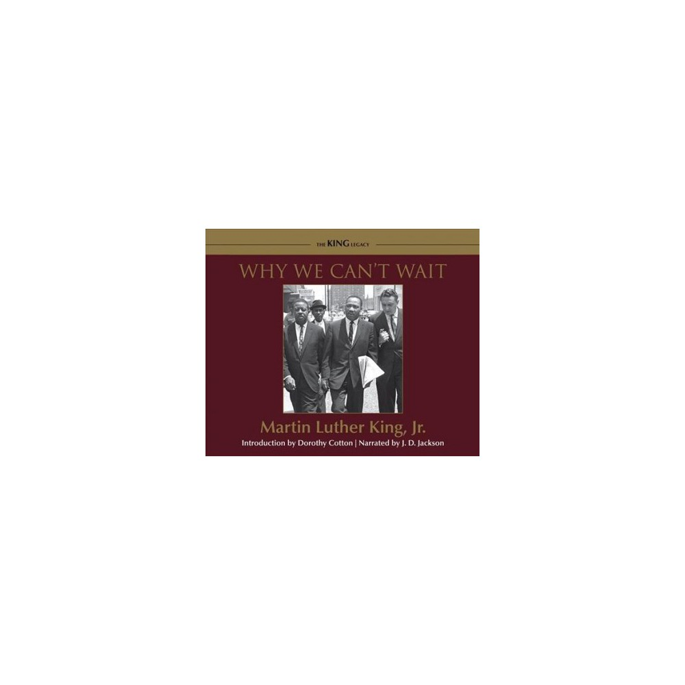 Why We Can't Wait - Unabridged (King Legacy) by Jr. Martin Luther King (CD/Spoken Word)