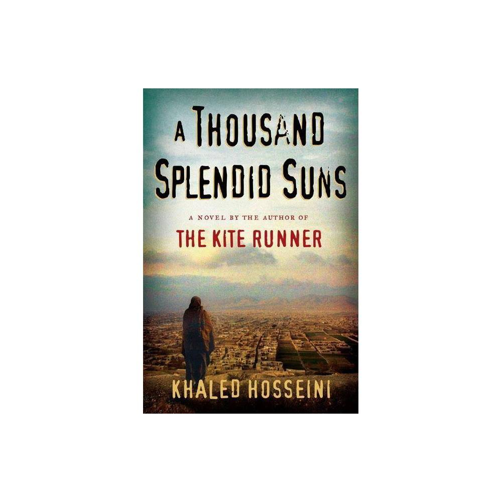 A Thousand Splendid Suns (Hardcover) by Khaled Hosseini Two women born a generation apart witness the destruction of their home and family in wartorn Kabul, incurring losses over the course of thirty years that test the limits of their strength and courage. Gender: unisex.